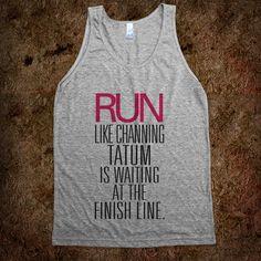 Run like Channing Tatum Finish Line! LOVE this shirt. It is mine