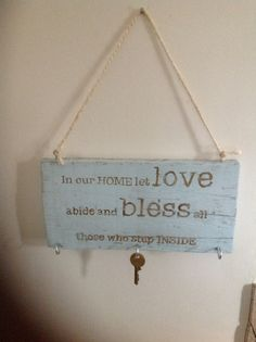 DIY key holder. Love this saying, bought a sign with this on it for my mama
