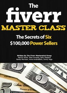 The Fiverr Master Class: The Fiverr Secrets Of Six Power Sellers That Enable You To Work From Home (Fiverr, Make Money Online, Fiverr Ideas, Fiverr Gigs, Work At Home, Fiverr SEO, Fiverr.com) by Patrick Smith http://www.amazon.com/dp/B00I07B194/ref=cm_sw_r_pi_dp_GXnTvb0VRVSDX
