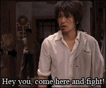 Come here  and fight