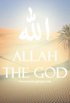 Allah, The God   © www.hashtaghijab.com