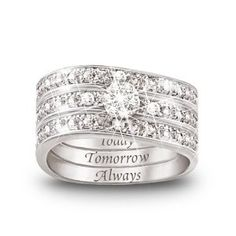 Today, Tomrrow, Always I should put this on the inside of my rings