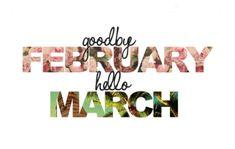 Hello March Goodbye February Pics