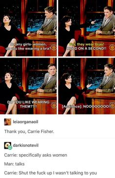 Thank you, Carrie Fisher. Carrie: specifically asks women Carrie: Shut the fuck up I wasn't talking to you - iFunny :) Stupid Funny, Hilarious, Tumblr Funny, Funny Memes, Faith In Humanity Restored, Patriarchy, Social Justice, Equality, I Laughed