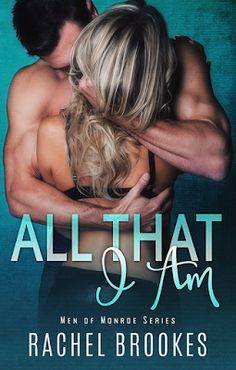 Toot's Book Reviews: Cover Reveal & Giveaway: All That I Am (Men of Monroe #1) by Rachel Brookes