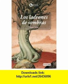 Los Ladrones De Sombras/ The Robbers of the Shadow (Las Cronicas De Cronos) (Spanish Edition) (9788424129873) Anne Ursu , ISBN-10: 8424129873  , ISBN-13: 978-8424129873 ,  , tutorials , pdf , ebook , torrent , downloads , rapidshare , filesonic , hotfile , megaupload , fileserve