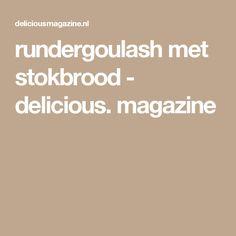 rundergoulash met stokbrood - delicious. magazine Goulash, Slow Cooker, Healthy Snacks, Cooking, Banket, Food, Pizza, Salad, Cucina