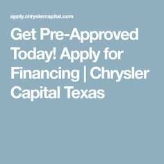 Get Pre-Approved Today!  Apply for Financing | Chrysler Capital  Texas