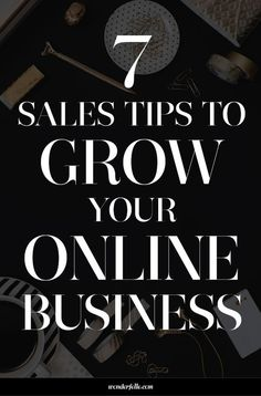 7 sales tips to grow your online business. Sales + marketing tips for entrepreneurs + small business owners who want to get noticed online and grow their revenue. Click through for 7 sales tips!