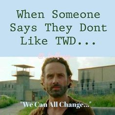 The Walking Dead // We can all change.