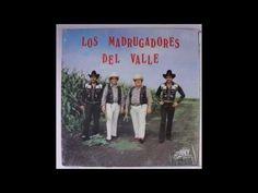 LOS MADRUGADORES DEL VALLE - DE MI CARIÑO A MI MADRE - YouTube