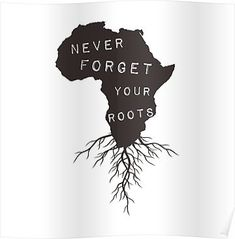 'Never Forget Your African Roots' Poster by goodspy African American Tattoos, African Tribal Tattoos, African American Art, African Queen Tattoo, Black Girls With Tattoos, Black Tattoos, Body Art Tattoos, Sleeve Tattoos, Black Art Tattoo