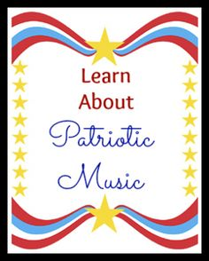 Learn About Patriotic Music.  Great for 3rd grade's patriotic unit.