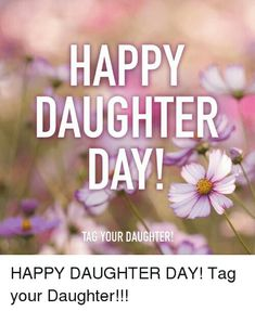 17 Best Happy Daughters Day images | Happy daughters day ...