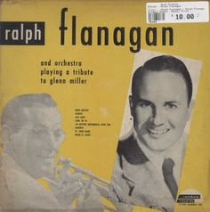Ralph Flanagan - Ralph Flanagan Playing A Tribute To Glenn Miller Glenn Miller, Orchestra, Jazz, Blues, Play, Jazz Music, Band