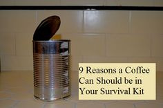 Survival Kit in a Can | Reasons a Coffee Can Should be in Your Survival Kit