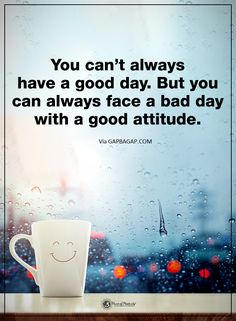 Well Said Quote About Good Day vs. Bad Day