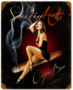 Smokin Hott Cigar bar vintage metal sign by HeritagePrimitives Cigars And Women, Women Smoking Cigars, Cigar Smoking, Good Cigars, Cigars And Whiskey, Cuban Cigars, Pin Up Girl Vintage, Retro Vintage, Cigar Art