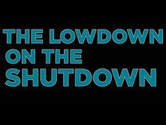 A lowdown on the shutdown.