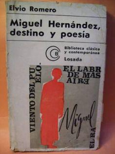 Miguel Hernández : destino y poesía / Elvio Romero