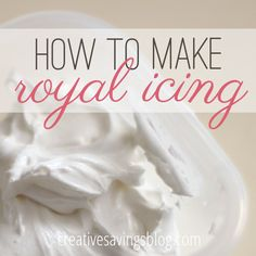 Royal Icing- If you've ever wanted to make fancy cookies, this recipe is a perfect go-to source!