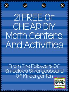 A Kindergarten Smorgasboard of 21 Cheap or Free DIY Math Centers/Activities - Smedleys Smorgasboard of Kindergarten