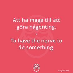 To have the nerve to do something - in Swedish