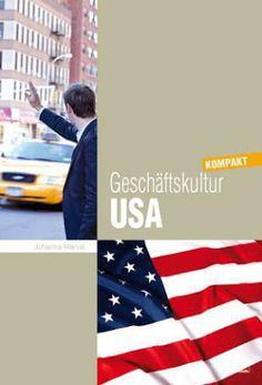Wie Sie mit US-amerikanischen Geschäftspartnern, Kollegen und Mitarbeitern erfolgreich zusammenarbeiten