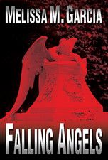 Falling Angels by Melissa M. Garcia (Book 1 in Luc Actar series) - Car-thief, Luc Actar survived Hell once before, but this time around, his survival depends on saving the angels falling around him. This action-packed crime novel pits one man against the strength of the Los Angeles County Sheriff's Department to save the ones he loves from an unknown killer. Only $4.99 in iBookstore (for iPad & iPhone apps)