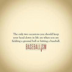 I read this to Amber and ask, do you think this is true? To which she jumps out … I read this to Amber and ask, do you think this is true? To which she jumps out of bed and says can you field a ball like this…? ( with her head up in the air) 🙂 No Crying In Baseball, Baseball Boys, Baseball Games, Baseball Field, Baseball Stuff, Baseball Dugout, Baseball Crafts, Baseball Sayings, Travel Baseball