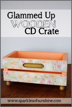Glammed Up Wooden CD Crate at Sparkles of Sunshine made with Mod Podge and Scrapbook Paper