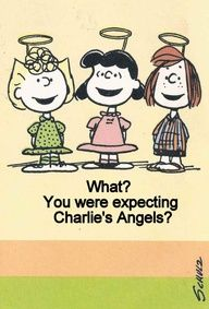 Peanuts Snoopy Gang. What? You were expecting Charlie's Angels?