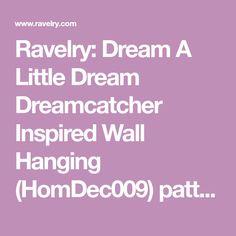 Ravelry: Dream A Little Dream Dreamcatcher Inspired Wall Hanging pattern by Erin Black Crochet Doilies, Dream Catcher, Crochet Patterns, Arts And Crafts, Ravelry, Wall, How To Make, Inspired, Inspiration