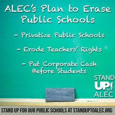 Care about public education? Stand up to ALEC's plan to privatize our schools and take away teachers' rights.