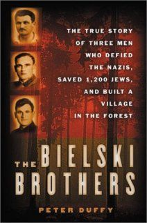 The Bielski Brothers by Peter Duffy.  Reading now.