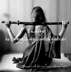 Il mio ego ha l'orgoglio degli antichi guerrieri. L.B.©