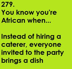 You know you're African.......