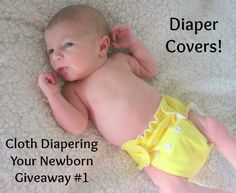 Cloth Diapering Your Newborn: Giveaway #1