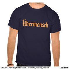 UBERMENSCH! (Nietzsche's Übermensch) Tee Shirts