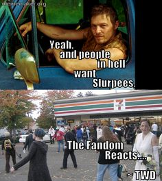 Yeah, and people in hell want Slurpees. The Fandom Reacts.... #TWD #DarylDixon #TheWalkingDead