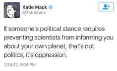 """antikythera-astronomy: """"From astrophysicist Katie Mack. I'm 100% behind her. """""""