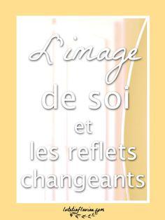 Mon avis sur l'image de soi et de son corps. Que ce soit le reflet du miroir, d'une photo ou bien selon le regard des autres, notre image n'est jamais la même, le reflet est toujours changeant ! Découvrez ma réflexion sur lutetiaflaviae.com