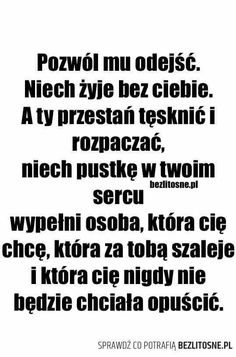 Pozwól mu odejść Need Quotes, Kinky Quotes, Fake Love, True Stories, Wise Words, Are You Happy, Quotations, Texts, Inspirational Quotes