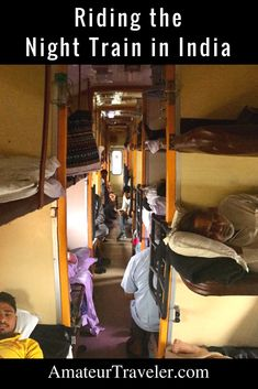 Riding the Night Train in India - Amateur Traveler India Travel Guide, Asia Travel, Travel Trip, Asia City, Night Train, Visit India, Travel Images, Vacation Trips, Trip Planning