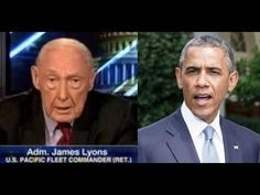 4-Star Admiral Accuses Barack Obama Of Treason and still Obama does not have a plan to stop ISIS!!!