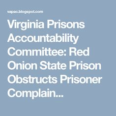 Virginia Prisons Accountability Committee: Red Onion State Prison Obstructs Prisoner Complain...