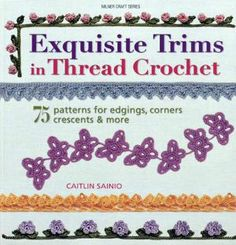 Enter to win 75 Exquisite Trims in Crochet Thread, an amazing book filled with all kinds of fun crochet trims for all your projects.  Hurry, contest ends June 6, 2014!
