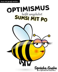 """Muss mal gesagt werden: """"OPTIMISMUS umgekehrt – Sumsi mit Po"""" ➔ Weitere lustig… Must be said once: """"OPTIMISM reversed – Sumsi with Po"""" ➔ More funny and cool sayings with pictures there's! Best Quotes, Funny Quotes, Funny Memes, Hilarious, Jokes, Life Rules, Fun Wedding Invitations, Funny Pictures, Funny Pics"""