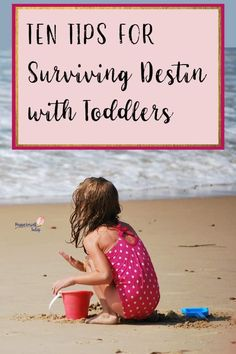 Ten Tips for Surviving Destin with Toddlers - love these tips for summer beach trips with family!  Peppermint Tulip