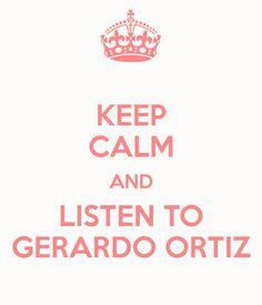 KEEP CALM AND LISTEN TO GERARDO ORTIZ
